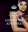 KEEP CALM AND LISTEN TO ANTONIA - Personalised Poster A4 size