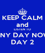 KEEP CALM and LISTEN TO ANY DAY NOW DAY 2 - Personalised Poster A4 size