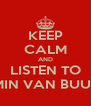 KEEP CALM AND LISTEN TO ARMIN VAN BUUREN - Personalised Poster A4 size