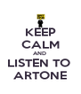 KEEP CALM AND  LISTEN TO  ARTONE - Personalised Poster A4 size