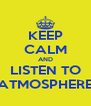 KEEP CALM AND LISTEN TO ATMOSPHERE - Personalised Poster A4 size