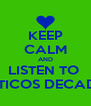 KEEP CALM AND LISTEN TO  AUTENTICOS DECADENTES  - Personalised Poster A4 size