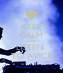 KEEP CALM AND LISTEN  TO AVICII - Personalised Poster A4 size
