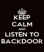 KEEP CALM AND LISTEN TO BACKDOOR - Personalised Poster A4 size