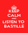 KEEP CALM AND LISTEN TO  BASTILLE - Personalised Poster A4 size