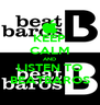KEEP CALM AND LISTEN TO BEATBAROS - Personalised Poster A4 size