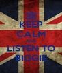 KEEP CALM AND LISTEN TO BIGGIE - Personalised Poster A4 size