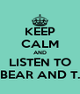 KEEP CALM AND LISTEN TO BL▲CKBEAR AND T. MILLS - Personalised Poster A4 size