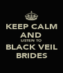 KEEP CALM AND LISTEN TO BLACK VEIL BRIDES - Personalised Poster A4 size