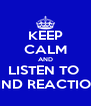 KEEP CALM AND LISTEN TO  BLIND REACTIONS - Personalised Poster A4 size