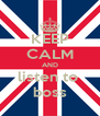 KEEP CALM AND listen to  boss - Personalised Poster A4 size