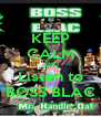KEEP CALM AND Listen to BOSS BLAC - Personalised Poster A4 size