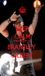 KEEP CALM AND LISTEN TO  BRANTLEY  GILBERT  - Personalised Poster A4 size