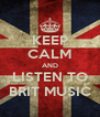 KEEP CALM AND LISTEN TO BRIT MUSIC - Personalised Poster A4 size