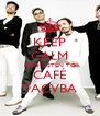 KEEP CALM AND LISTEN TO CAFÉ TACVBA - Personalised Poster A4 size