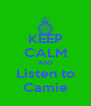 KEEP CALM AND Listen to Camie - Personalised Poster A4 size