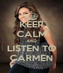 KEEP CALM AND LISTEN TO CARMEN - Personalised Poster A4 size