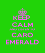 KEEP  CALM AND LISTEN TO CARO EMERALD - Personalised Poster A4 size