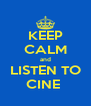 KEEP CALM and LISTEN TO CINE  - Personalised Poster A4 size