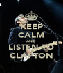 KEEP CALM AND LISTEN TO CLAPTON - Personalised Poster A4 size