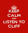 KEEP CALM AND LISTEN TO CLIFF - Personalised Poster A4 size