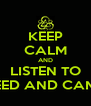 KEEP CALM AND LISTEN TO COHEED AND CAMBRIA - Personalised Poster A4 size