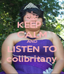 KEEP   CALM AND LISTEN TO colibritany - Personalised Poster A4 size