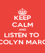 KEEP CALM AND LISTEN TO  COLYN MARC - Personalised Poster A4 size