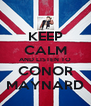 KEEP CALM AND LISTEN TO CONOR MAYNARD - Personalised Poster A4 size
