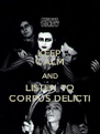 KEEP CALM AND LISTEN TO CORPUS DELICTI - Personalised Poster A4 size