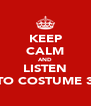 KEEP CALM AND LISTEN TO COSTUME 3 - Personalised Poster A4 size