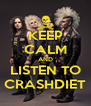KEEP CALM AND LISTEN TO CRASHDIET - Personalised Poster A4 size