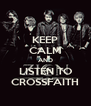 KEEP CALM AND LISTEN TO CROSSFAITH - Personalised Poster A4 size