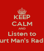 KEEP CALM AND Listen to Curt Man's Radio - Personalised Poster A4 size