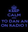 KEEP CALM AND LISTEN TO DAN AND PHIL ON RADIO 1 - Personalised Poster A4 size