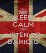 KEEP CALM AND LISTEN TO DARIO G - Personalised Poster A4 size