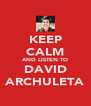 KEEP CALM AND LISTEN TO DAVID ARCHULETA - Personalised Poster A4 size