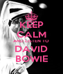 KEEP CALM AND LISTEN TO DAVID BOWIE - Personalised Poster A4 size