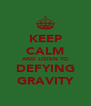KEEP CALM AND LISTEN TO DEFYING GRAVITY - Personalised Poster A4 size