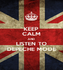 KEEP CALM AND LISTEN TO DEPECHE MODE - Personalised Poster A4 size