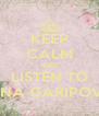 KEEP CALM AND LISTEN TO DINA GARIPOVA - Personalised Poster A4 size