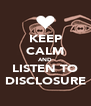 KEEP CALM AND LISTEN TO DISCLOSURE - Personalised Poster A4 size