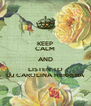 KEEP CALM AND LISTEN TO DJ CAROLINA HERRERA - Personalised Poster A4 size