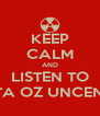 KEEP CALM AND LISTEN TO DJ MISTA OZ UNCENSORED - Personalised Poster A4 size
