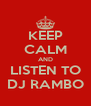 KEEP CALM AND LISTEN TO DJ RAMBO - Personalised Poster A4 size