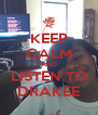 KEEP CALM AND LISTEN TO DRAKEE - Personalised Poster A4 size