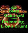 keep Calm and Listen to Drumming   Like a drum! - Personalised Poster A4 size
