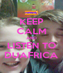 KEEP CALM AND LISTEN TO DUAFRICA - Personalised Poster A4 size