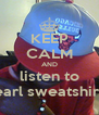 KEEP CALM AND listen to earl sweatshirt - Personalised Poster A4 size