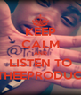 KEEP CALM AND LISTEN TO ELI THEEPRODUCER` - Personalised Poster A4 size